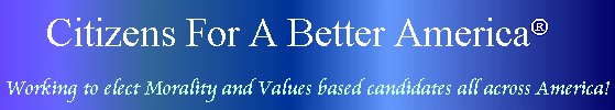Image from Citizens for a Better America (CFABA) Homepage